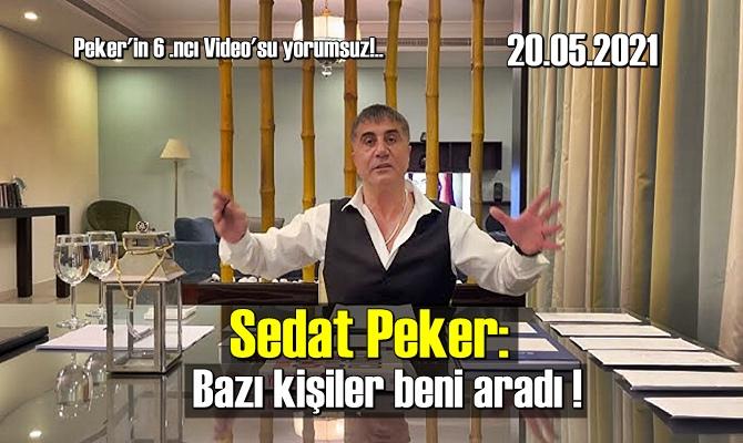 Peker'in 6 .ncı Video'su yorumsuz!..
