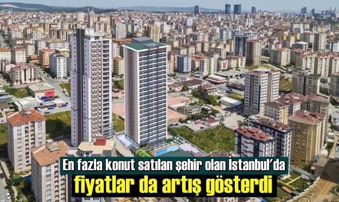 En fazla konut satılan şehir olan İstanbul'da fiyatlar da artış gösterdi