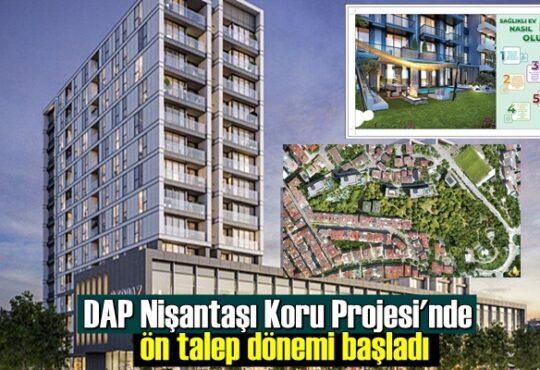 DAP Nişantaşı Koru Projesi'nde ön talep dönemi başladı
