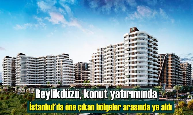 Beylikdüzü, konut yatırımında İstanbul'da öne çıkan bölgeler arasında ye aldı