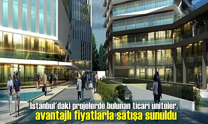 İstanbul'daki projelerde bulunan ticari üniteler, avantajlı fiyatlarla satışa sunuldu