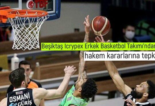 Beşiktaş Icrypex Erkek Basketbol Takımı'ndan hakem kararlarına tepki