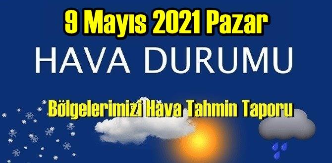 9 Mayıs 2021 Pazar Hava durumu açıklandı