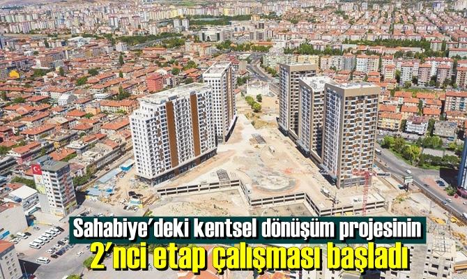 Sahabiye'deki kentsel dönüşüm projesinin 2'nci etap çalışması başladı