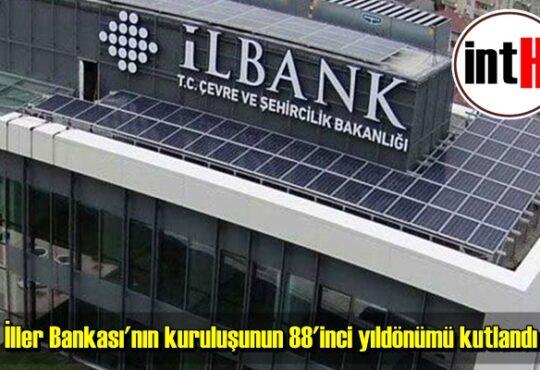 İLBANK'ın 88. kuruluş yıl dönümü
