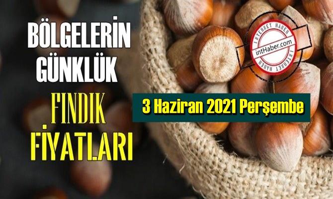 3 Haziran 2021 Perşembe Türkiye günlük Fındık fiyatları