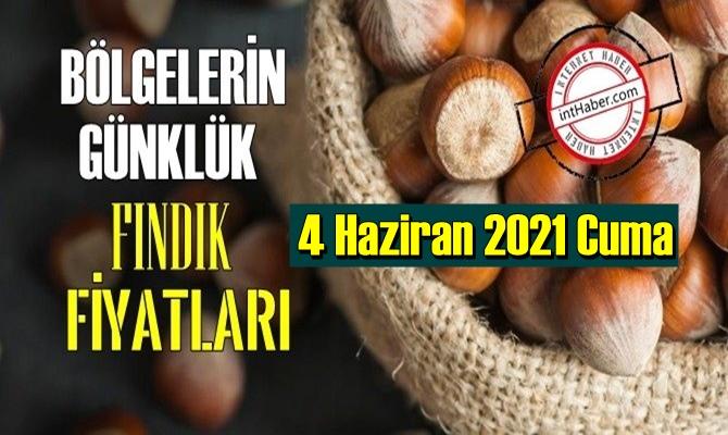 4 Haziran 2021 Cuma Türkiye günlük Fındık fiyatları