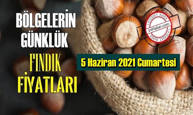5 Haziran 2021 Cumartesi Türkiye günlük Fındık fiyatları