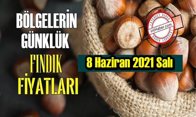 8 Haziran 2021 Salı Türkiye günlük Fındık fiyatları