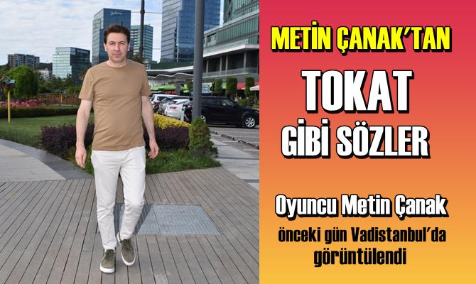 Oyuncu Metin Çanak önceki gün Vadistanbul'da görüntülendi