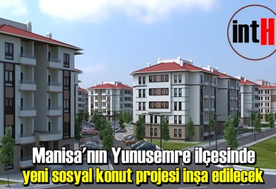 Manisa'nın Yunusemre ilçesinde yeni sosyal konut projesi inşa edilecek