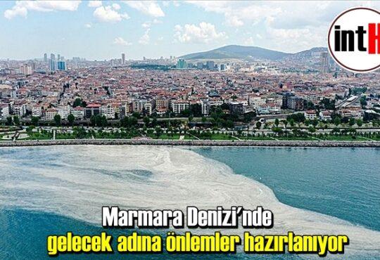 Marmara Denizi'nde gelecek adına önlemler de hazırlanıyor